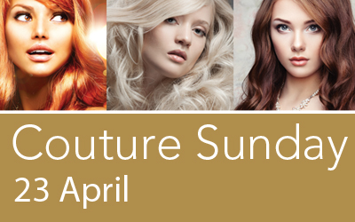 Exclusive Couture Sunday 23 April 2017